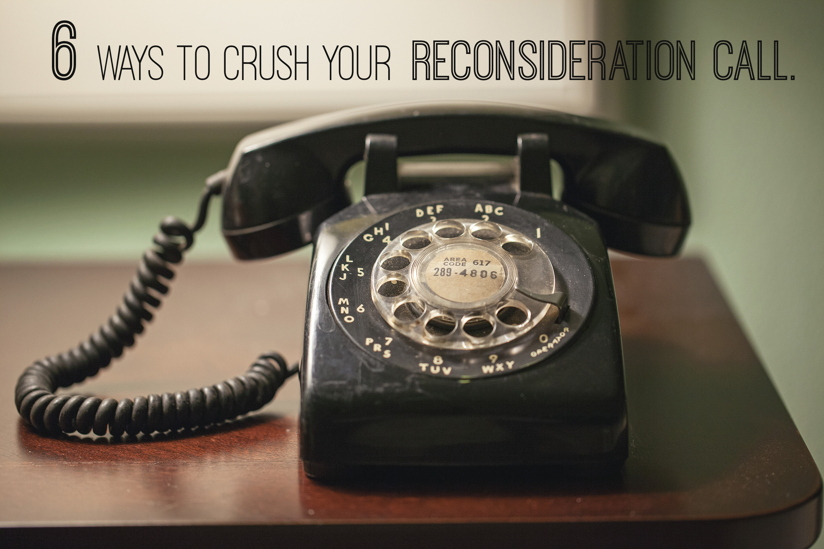 6 Rules To Crush Your Reconsideration Phone Call - Extra