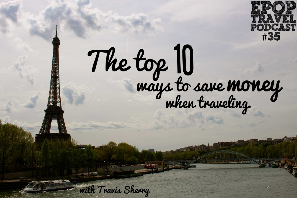 Top 10 Ways to Save Money When Traveling