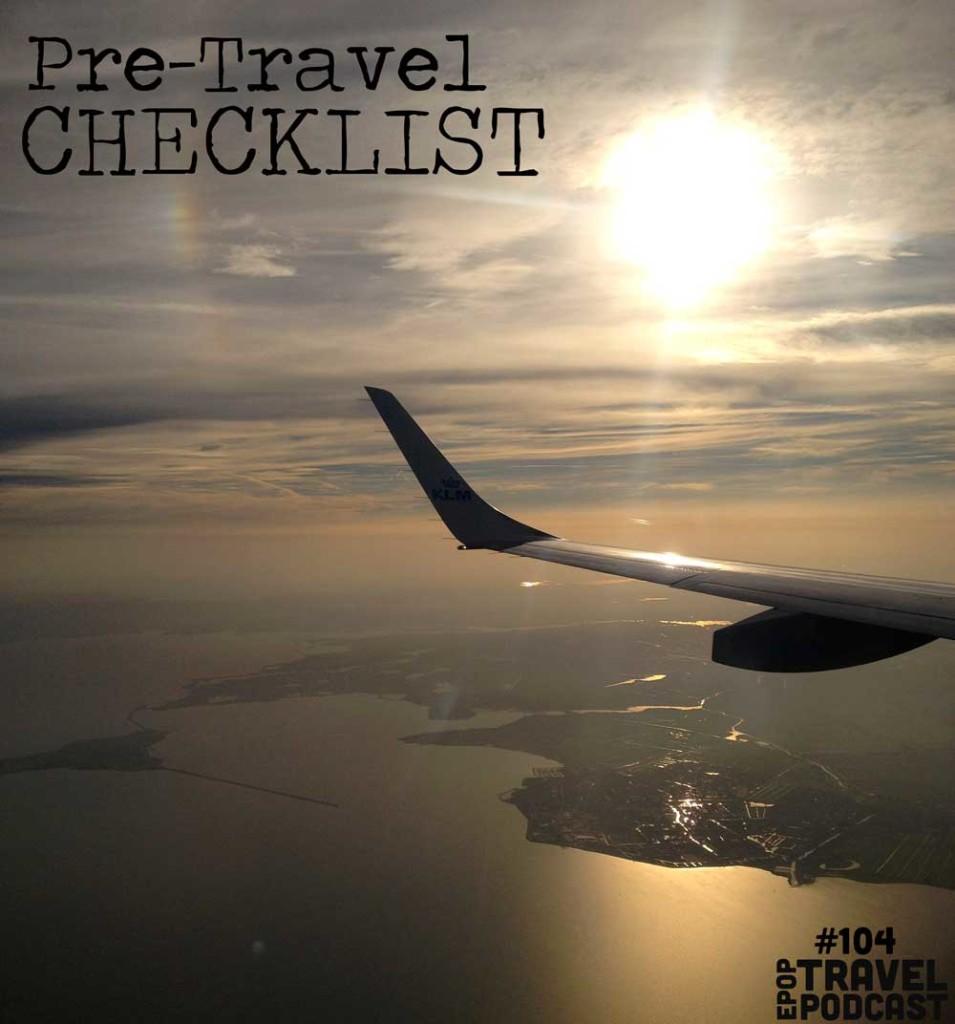 Ep-104---Pretravel-Checklist