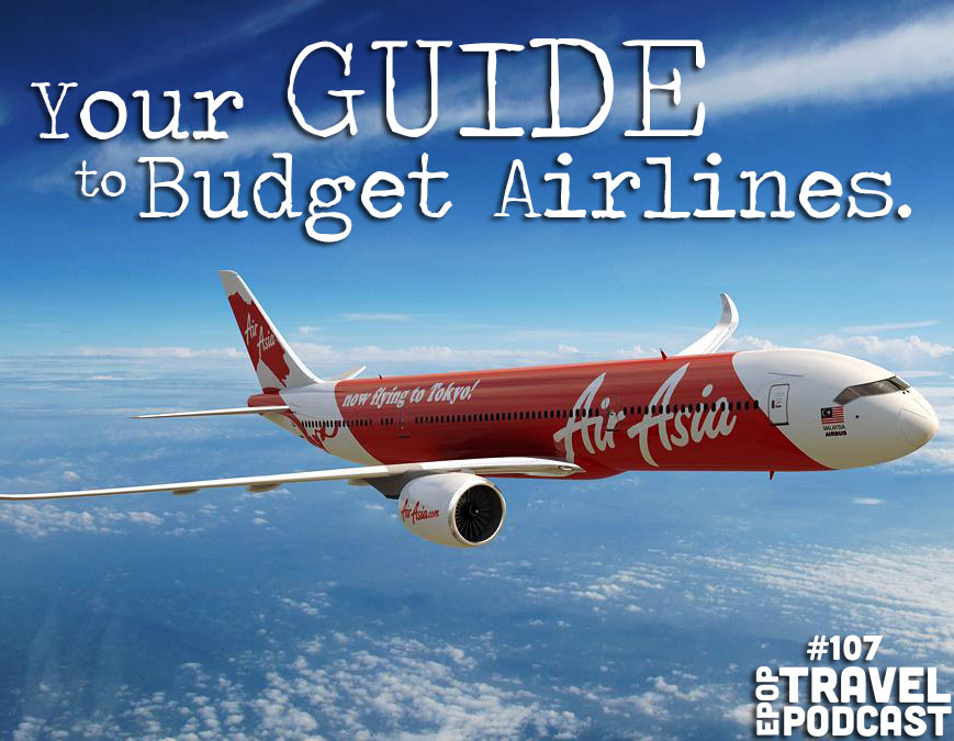 Ep-107-Guide-to-Budget-Airline