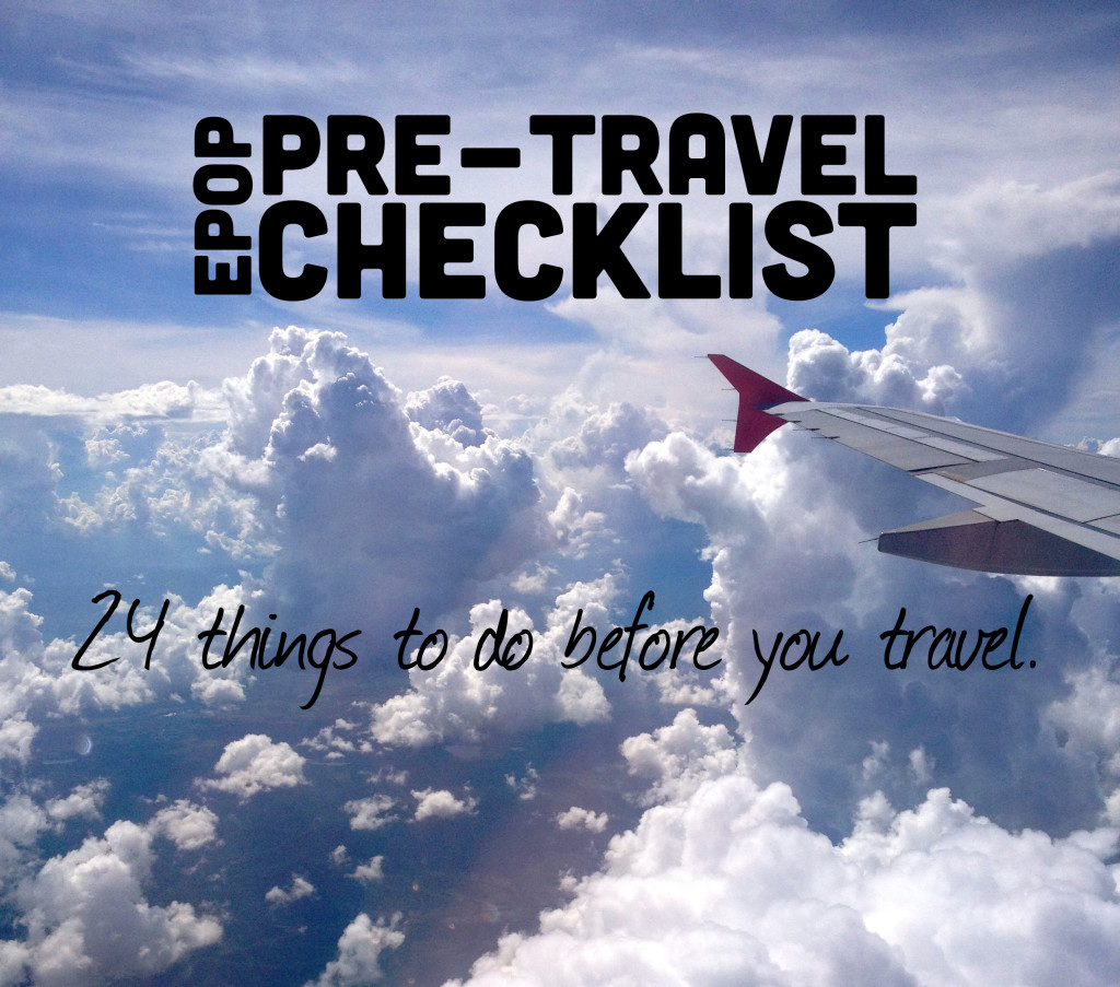 pre travel checklist 24 things to do before you travel extra pack