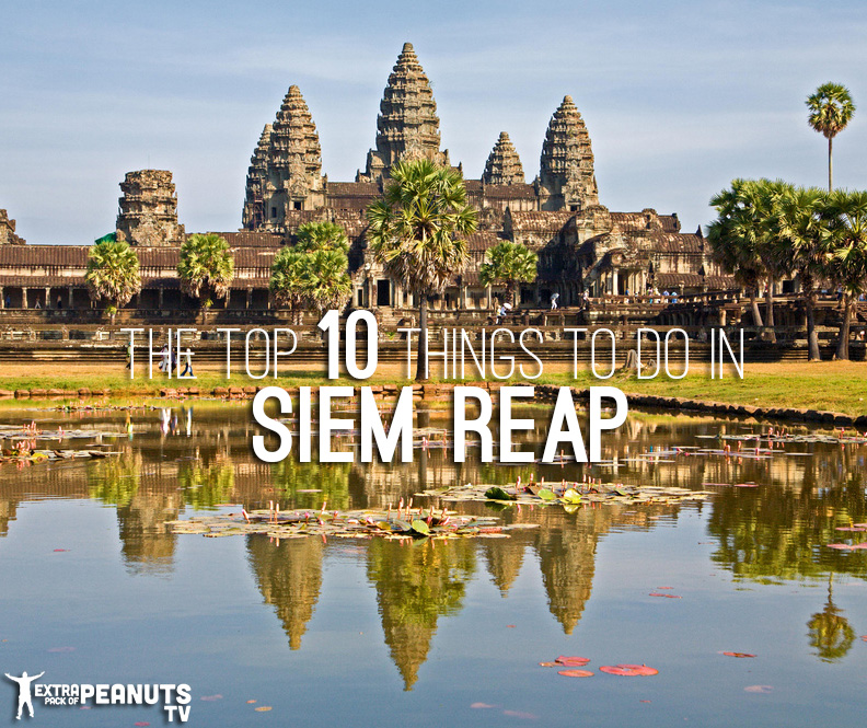 Siem Reap Cambodia  city photos gallery : Top 10 Things to do in Siem Reap, Cambodia